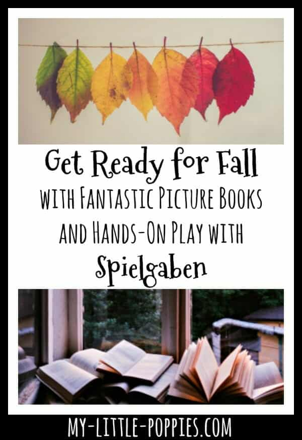 Get Ready for Fall with Fantastic Picture Books and Hands-On Play with Spielgaben | My Little Poppies