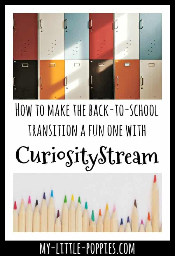 How to make the back-to-school transition a fun one with CuriosityStream | My Little Poppies