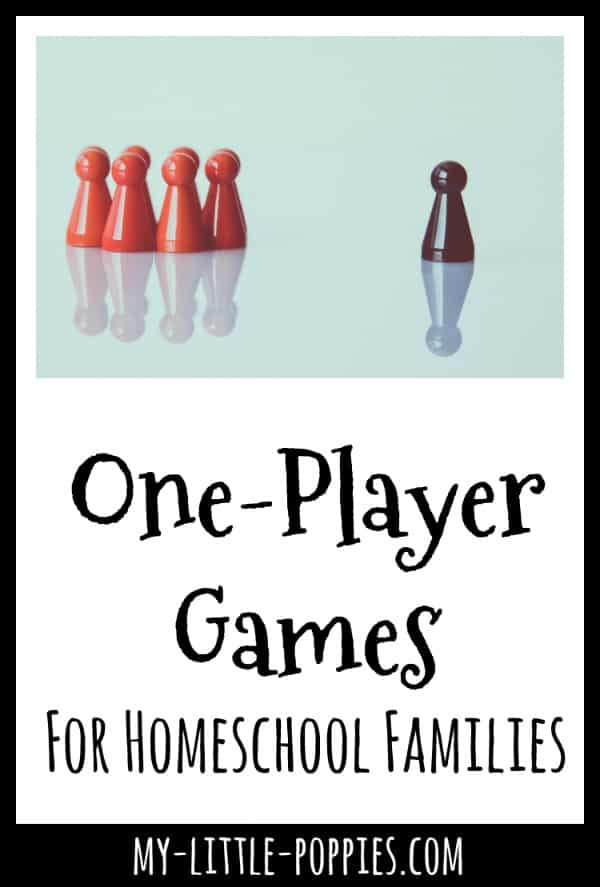 One-Player Games For Homeschool Families | My Little Poppies