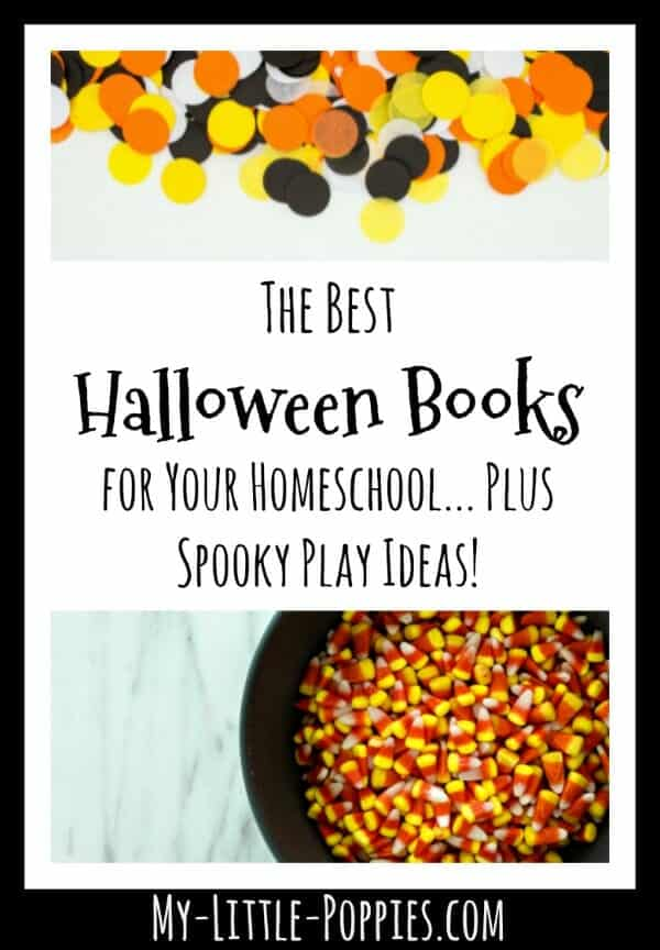 The Best Halloween Books for Your Homeschool... Plus Spooky Play Ideas! | My Little Poppies