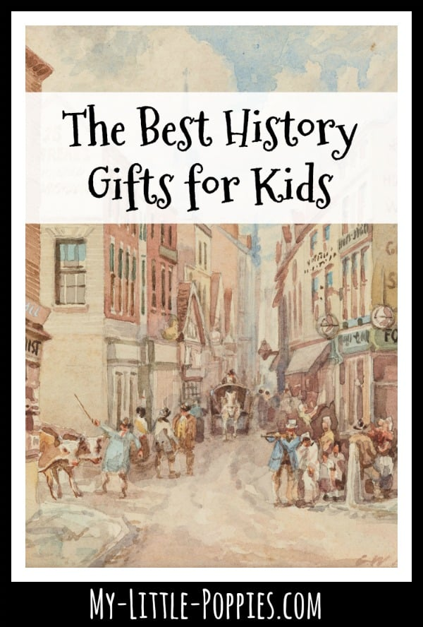 The Best History Gifts for Kids | My Little Poppies