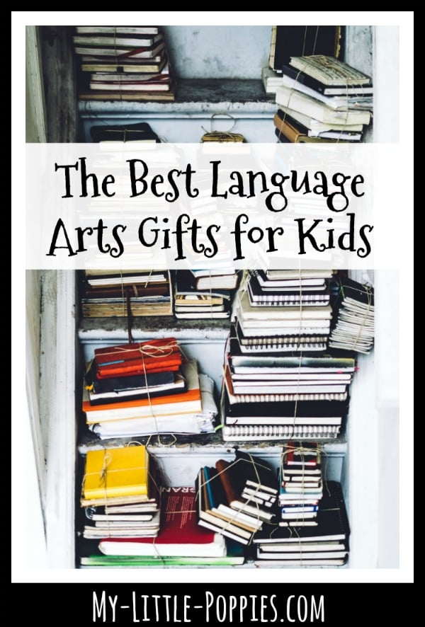 The Best Language Arts Gifts for Kids | My Little Poppies