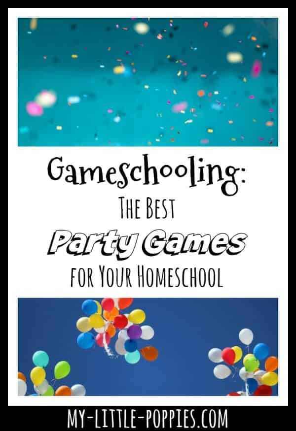 Gameschooling: The Best Party Games for Your Homeschool | My Little Poppies