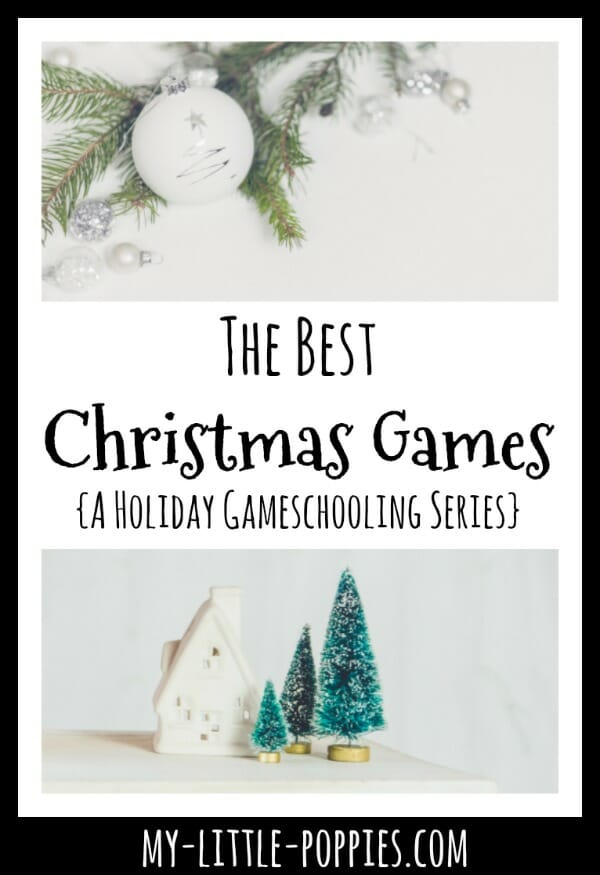 The Best Christmas Games {A Holiday Gameschooling Series} | My Little Poppies