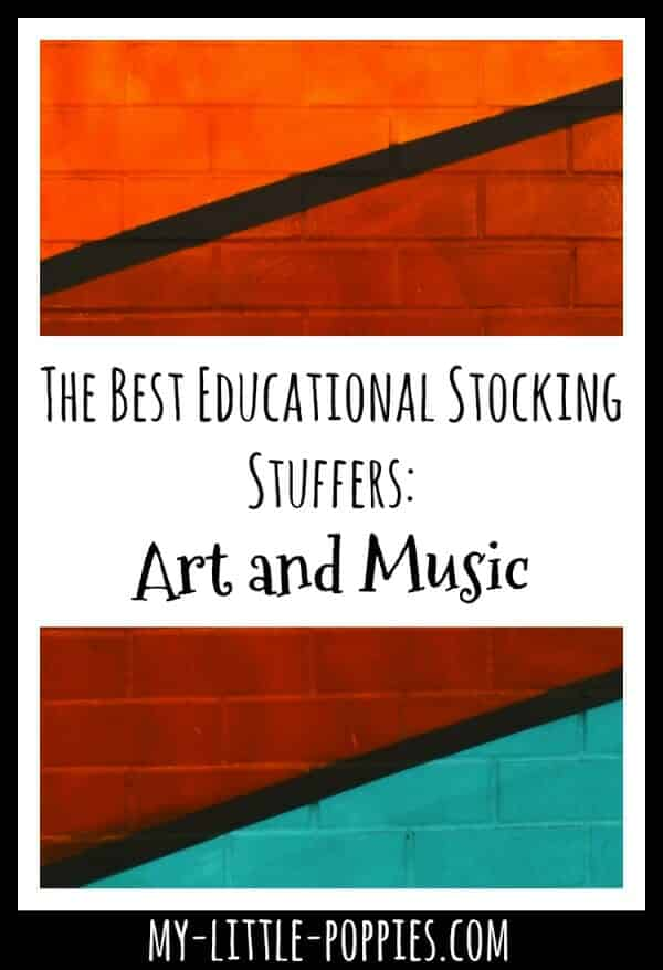 The Best Educational Stocking Stuffers: Art and Music | My Little Poppies