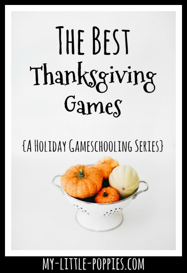 The Best Thanksgiving Games {A Holiday Gameschooling Series} | My Little Poppies
