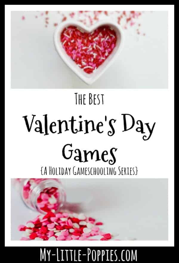 The Best Valentine's Day Games {A Holiday Gameschooling Series} | My Little Poppies