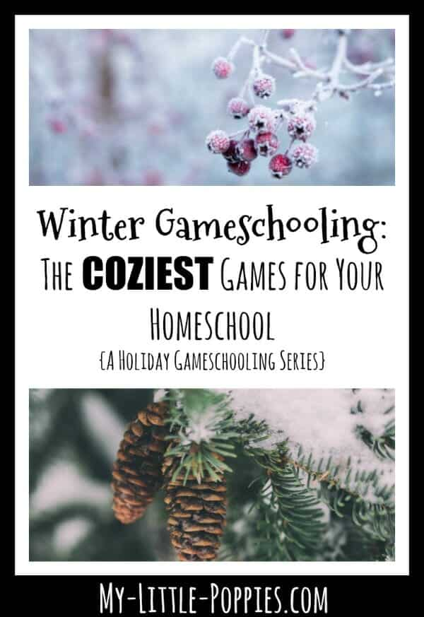 Winter Gameschooling: The Coziest Games for Your Homeschool {A Holiday Gameschooling Series} | My Little Poppies