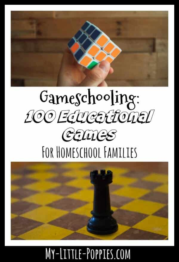 Gameschooling: 100 Educational Games for Homeschooling | My Little Poppies