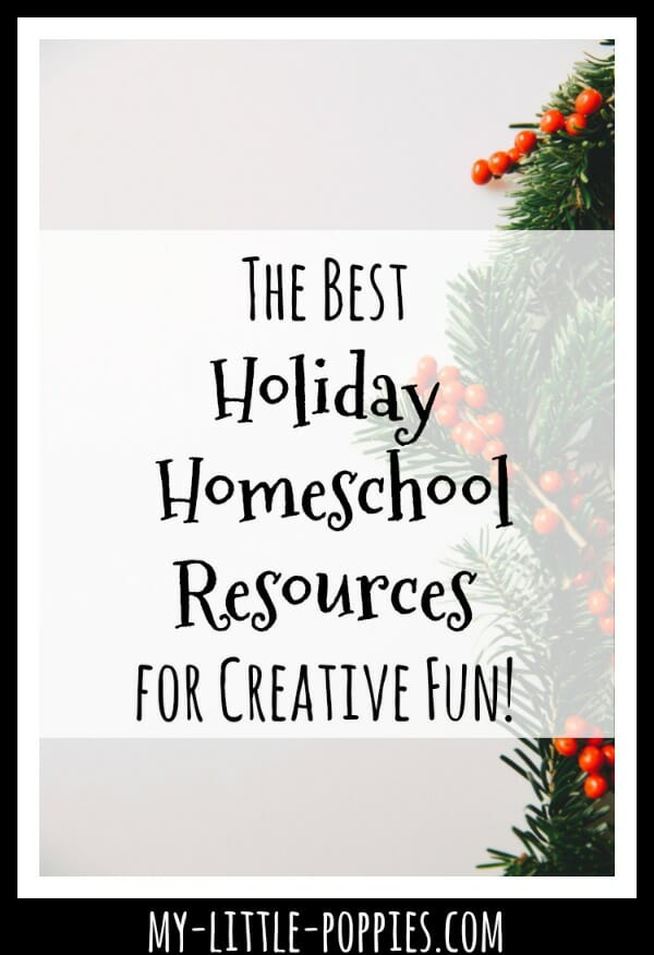 The Best Holiday Homeschool Resources for Creative Fun! | My Little Poppies