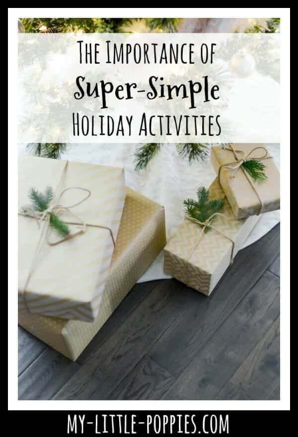 The Importance of Super-Simple Holiday Activities | My Little Poppies