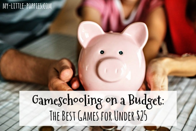 Gameschooling on a Budget: The Best Games for Under $25 | My Little Poppies