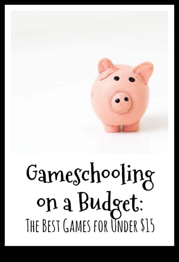 Gameschooling on a Budget: The Best Games for Your Homeschool for $15 or Less! | My Little Poppies