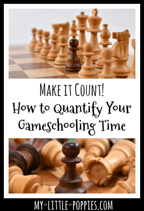 Make it Count! How to Quantify Your Gameschooling Time | My Little Poppies