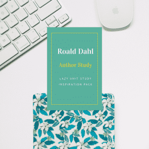 Roald Dahl Author Study {Lazy Unit Study Inspiration Pack} | My Little Poppies