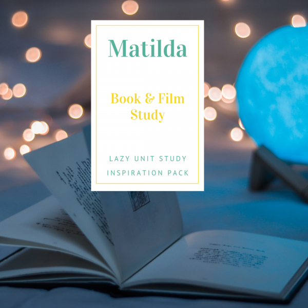 Matilda Book & Film Study {Lazy Unit Study Inspiration Pack} | My Little Poppies