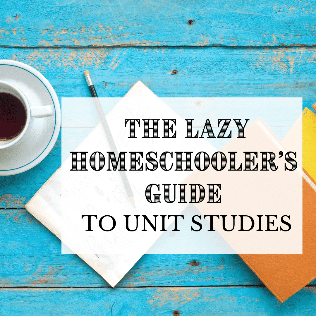 The Lazy Homeschooler's Guide to Unit Studies Caitlin Fitzpatrick Curley, MACAGS, My Little Poppies