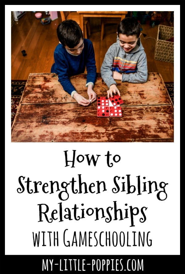 How to Strengthen Sibling Relationships with Gameschooling {A Gameschool Voices Guest Post} | Heather Pleier of Wonderschooling for My Little Poppies