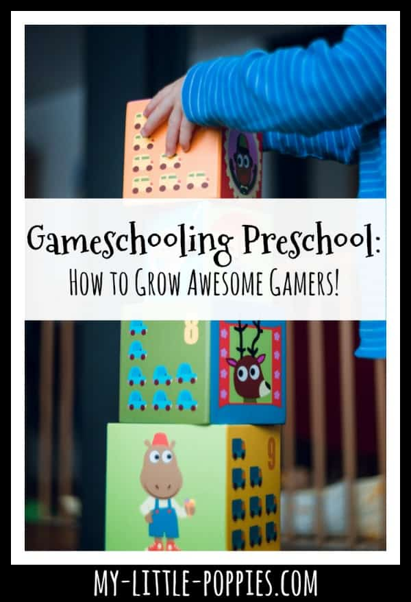 Gameschooling Preschool: How to Grow Awesome Gamers! | My Little Poppies