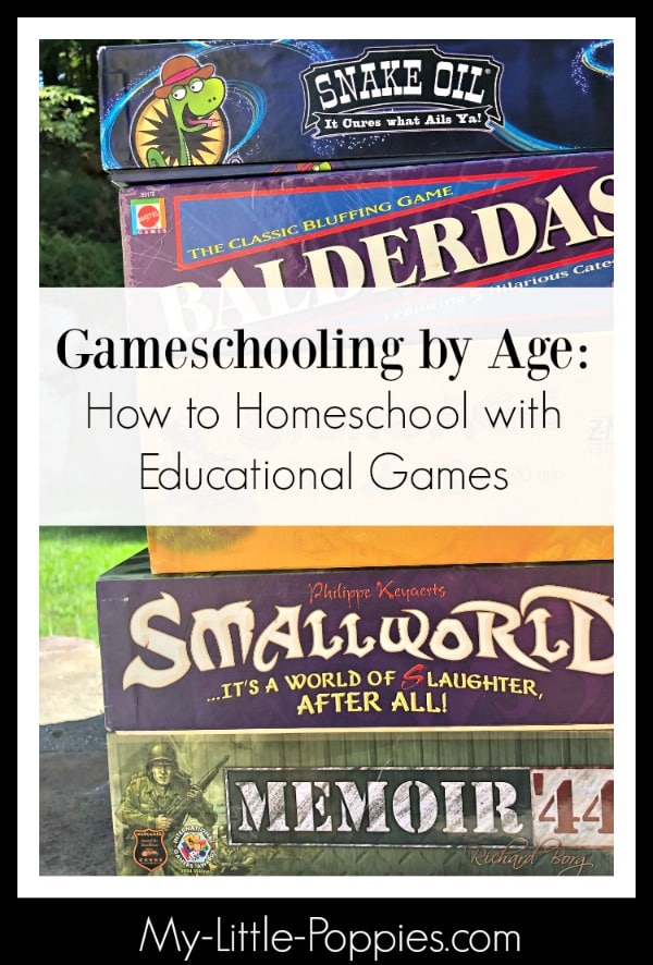 Gameschooling by Age: How to Homeschool with Fantastic Educational Games | My Little Poppies