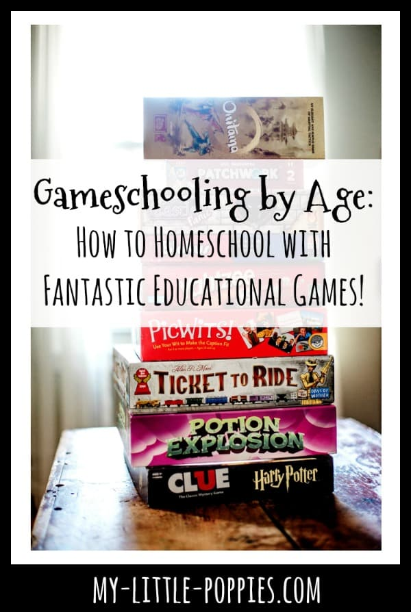 Gameschooling by Age: How to Homeschool with Fantastic Educational Games! | My Little Poppies