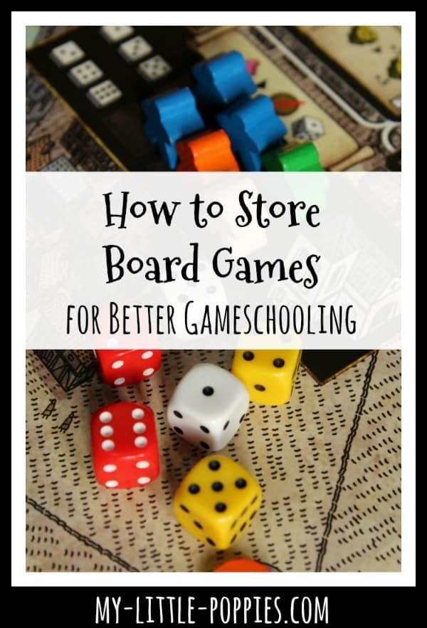 How to Store Board Games for Better Gameschooling My Little Poppies