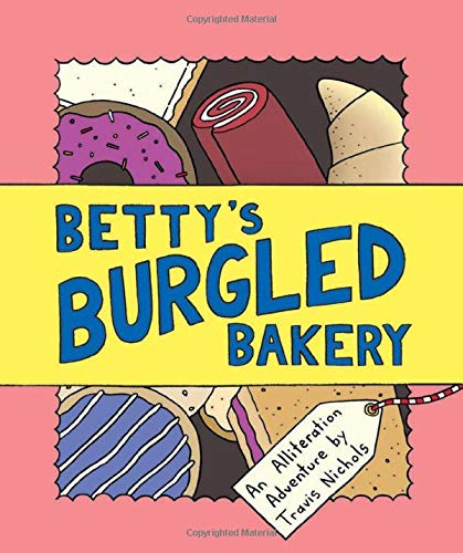 Betty's Burgled Bakery: An Alliteration Adventure (Kids Adventure Books, Children's Books, Mystery Books for Kids)