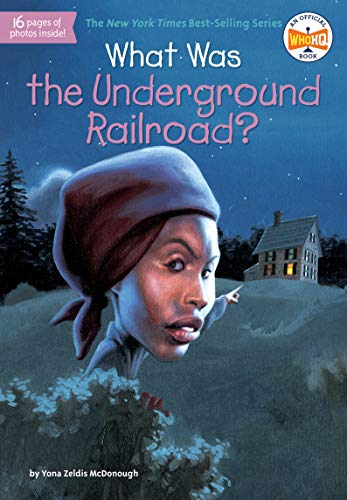 What Was the Underground Railroad?
