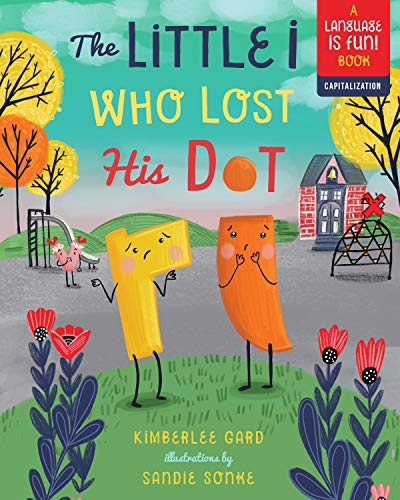 The Little i Who Lost His Dot (1) (Language is Fun!)