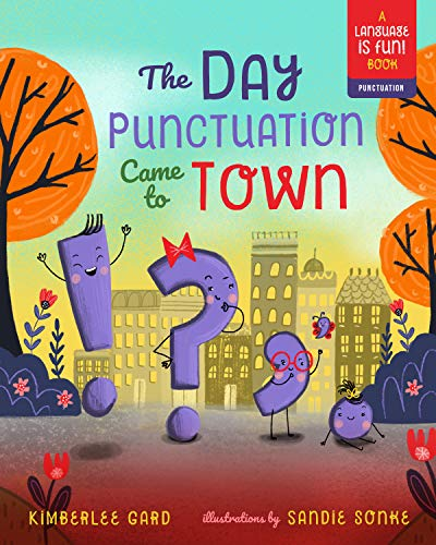 The Day Punctuation Came to Town (2) (Language is Fun!)