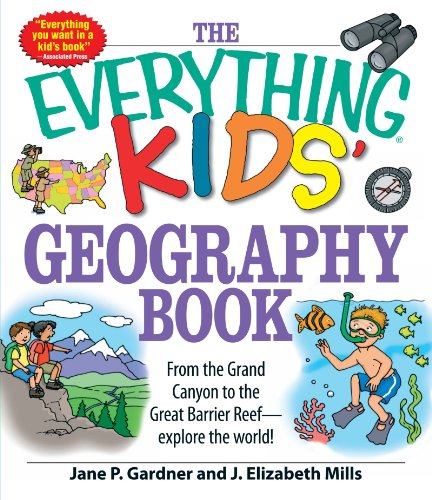 The Everything Kids' Geography Book: From the Grand Canyon to the Great Barrier Reef – explore the world!