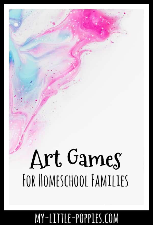 Art Games For Homeschool Families {A Gameschooling Series} | My Little Poppies