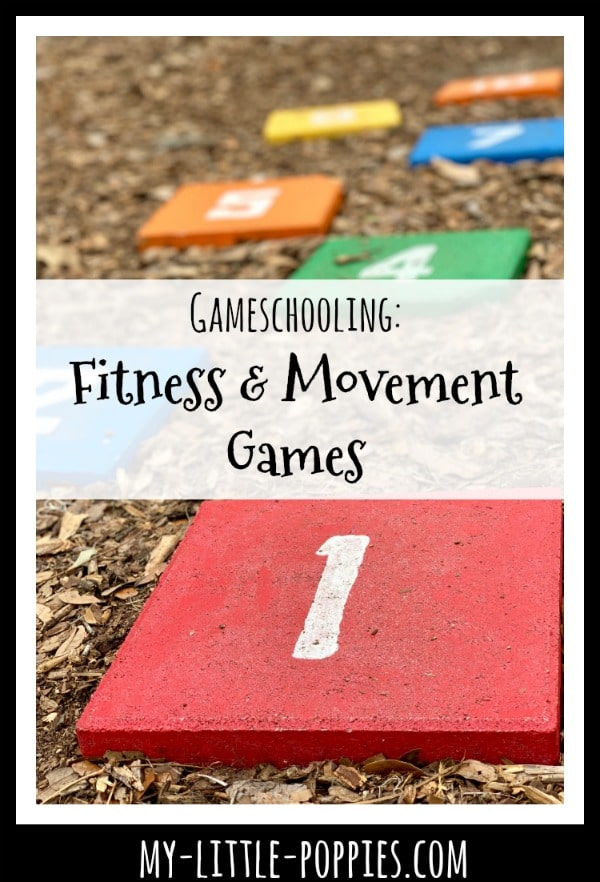 Gameschooling: Fitness and Movement Games in Your Homeschool | My Little Poppies