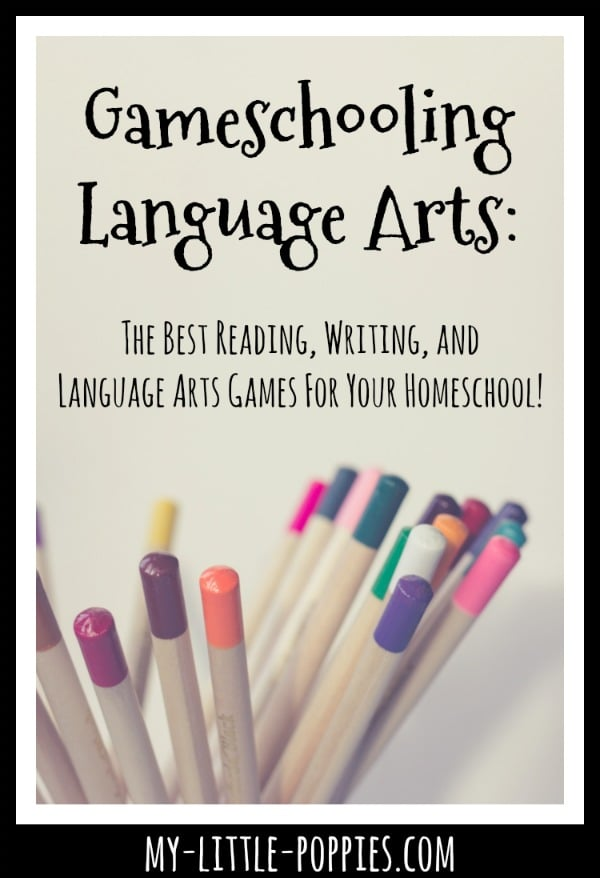 Gameschooling Langauge Arts: The Best Reading, Writing, and Language Arts Games for Your Homeschool! | My Little Poppies