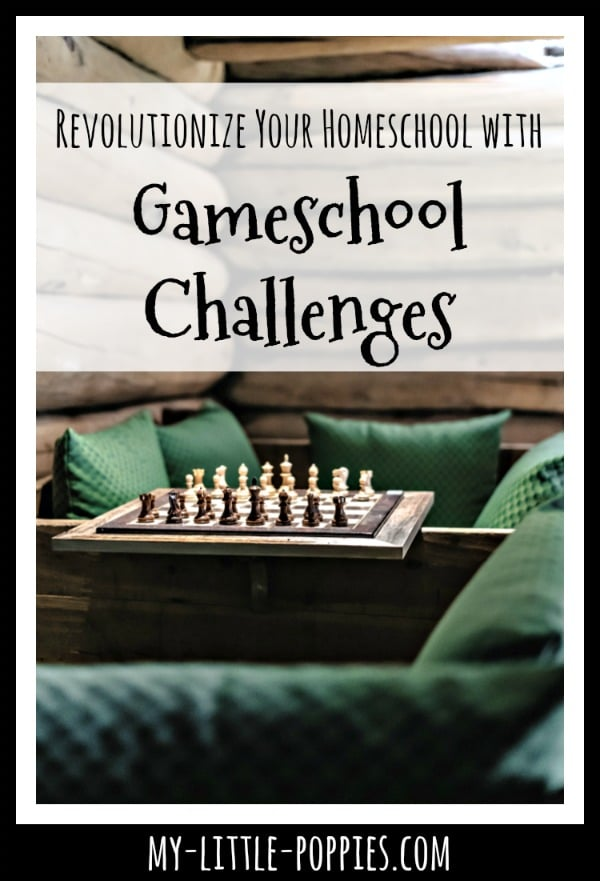 How to Revolutionize Your Homeschool with Gameschool Challenges! | My Little Poppies