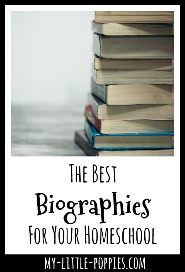 The Best Biographies For Your Homeschool | My Little Poppies
