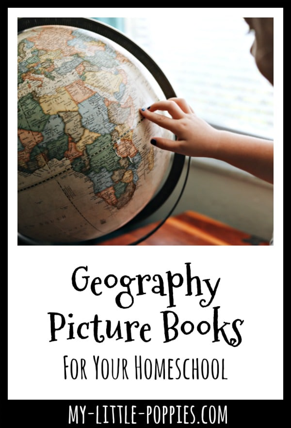 The Best Geography Picture Books For Your Homeschool | My Little Poppies