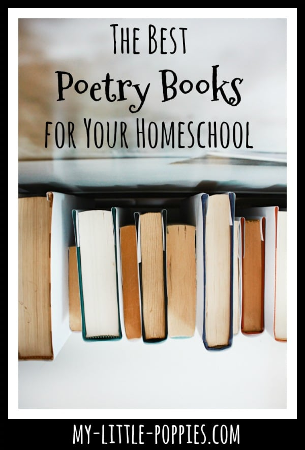 The Best Poetry Books for Your Homeschool | My Little Poppies