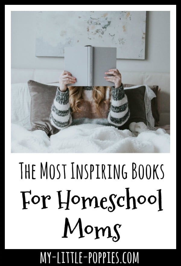 The Most Inspiring Books For Homeschool Moms | My Little Poppies