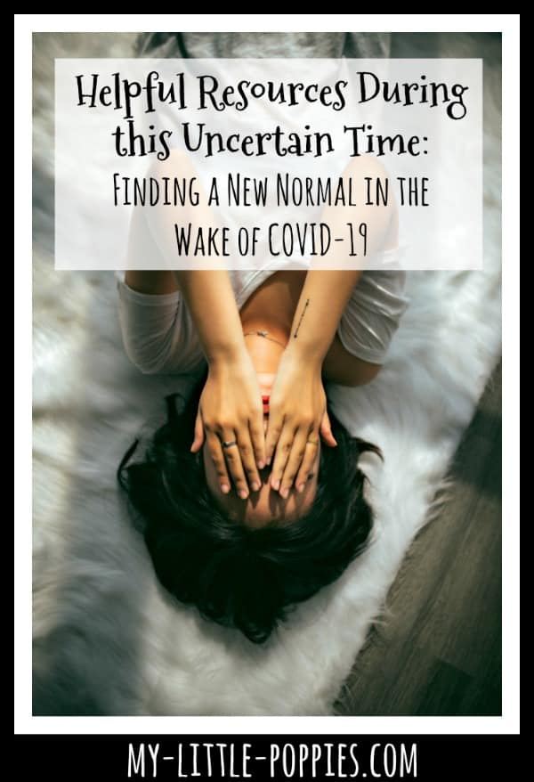 Helpful Resources During this Uncertain Time: Finding a New Normal in Your Homeschool in the Wake of COVID-19 | My Little Poppies