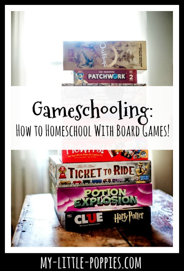 Gameschooling: How to Homeschool With Board Games!   My Little Poppies