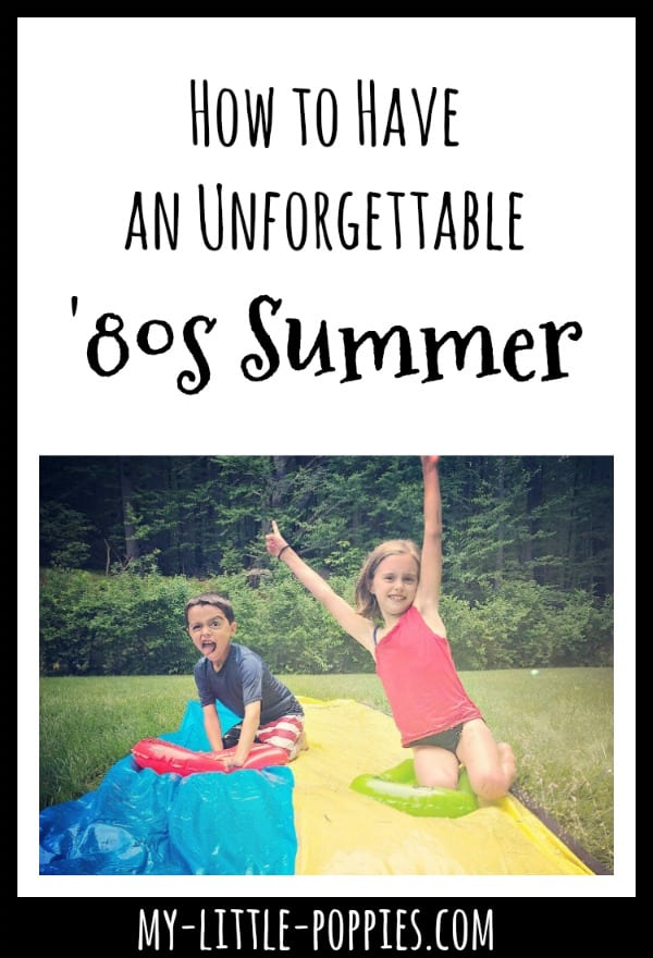 How to Have an Unforgettable '80s Summer