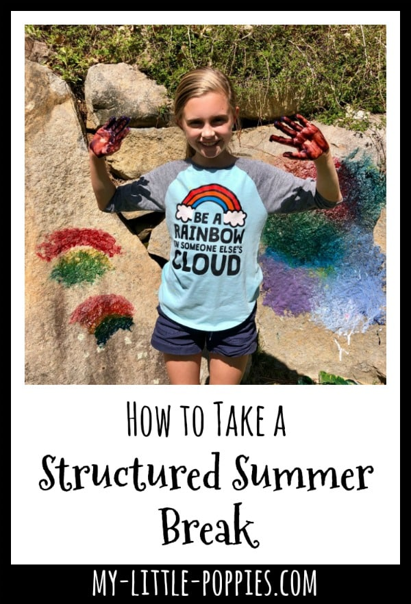 How to Take a Structured Summer Break this Year | My Little Poppies