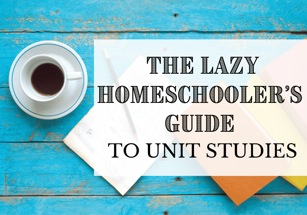 The Lazy Homeschooler's Guide to Unit Studies | Caitlin Fitzpatrick Curley, MA/CAGS, My Little Poppieshe Lazy Homeschooler's Guide to Unit Studies | My Little Poppies