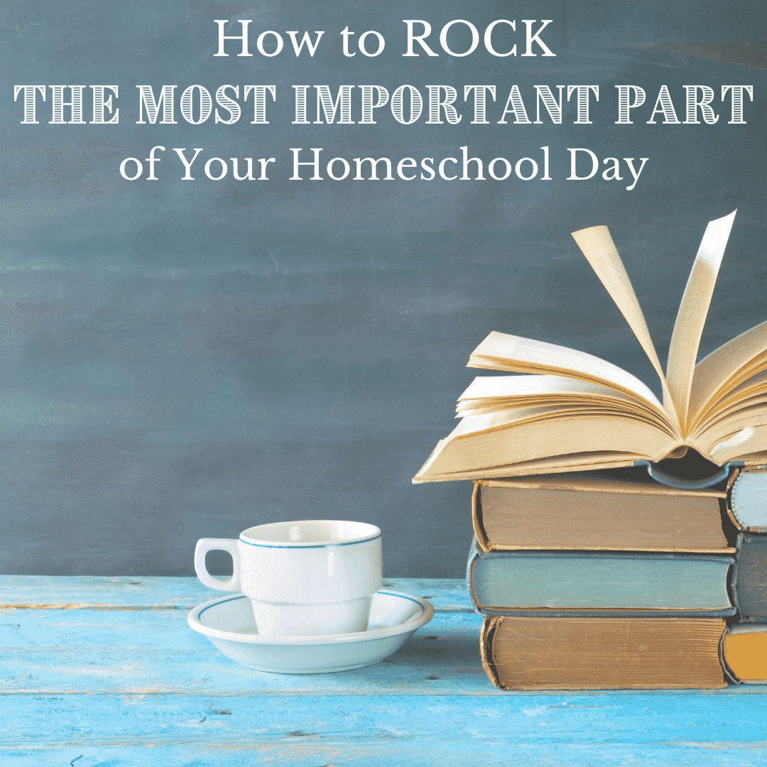 How to Rock The Most Important Part of Your Homeschool Day | My Little Poppies
