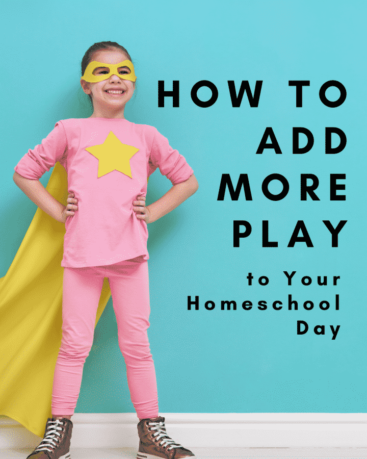 How to Add More Play to Your Homeschool Day | My Little Poppies
