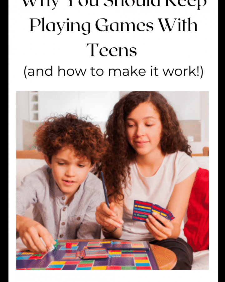 Why You Should Keep Playing Games with Teens