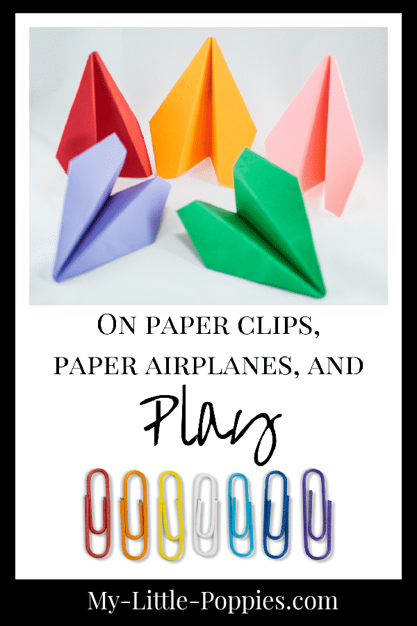On paper clips, paper airplanes, and play... | My Little Poppies