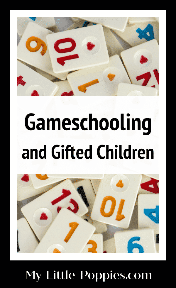 Gameschooling and Gifted Children | My Little Poppies
